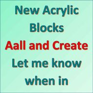 Acrylic Block (New Size) Notification Aall and Create
