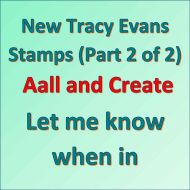 Tracy Evans Stamps Part 2 Notification Aall and Create